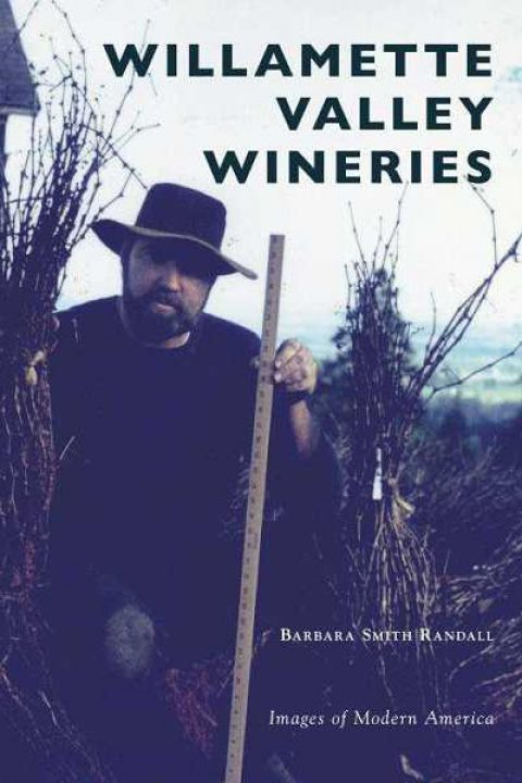 "Barb Randall, Author of ""Willamette Valley Wineries,"" to Sign New Book at Bells Up on Saturday, Sept. 2"