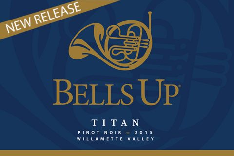 Prince of Pinot Awards Bells Up's 2015 Titan & 2015 Villanelle Big Scores