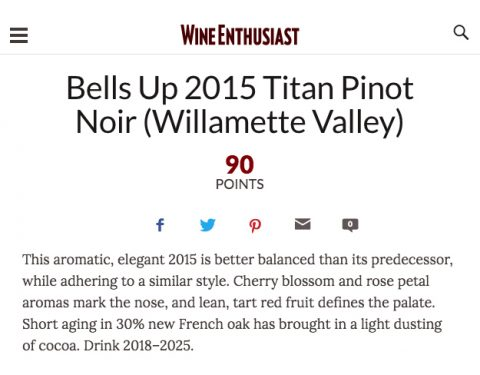Wine Enthusiast Awards Bells Up's 2015 Titan Pinot Noir a 90-Point Rating