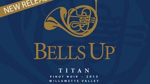 Prince of Pinot Awards Bells Up's 2015 Titan & 2015 Villanelle Big Scores